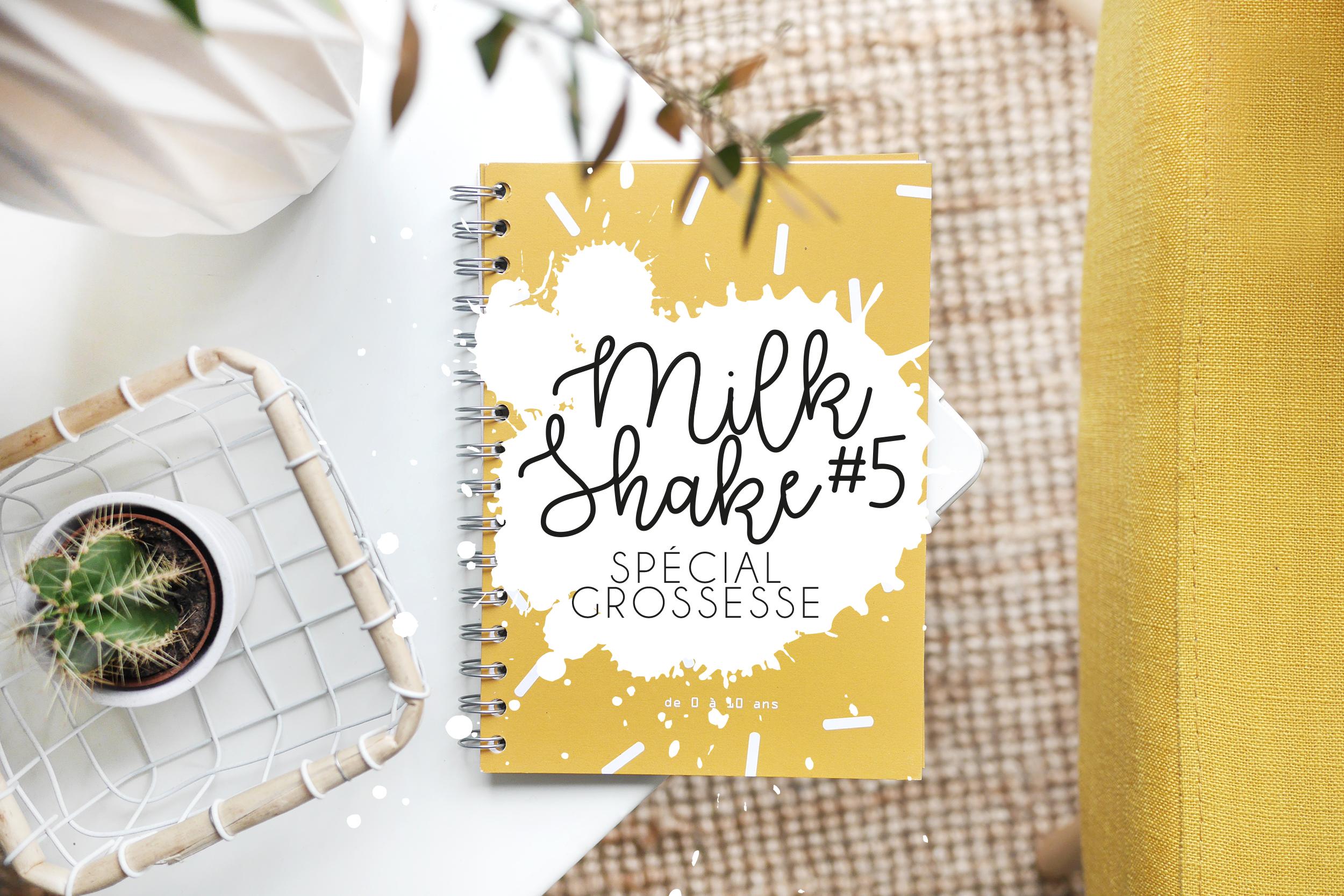 MILK-SHAKE #5 – SPÉCIAL GROSSESSE