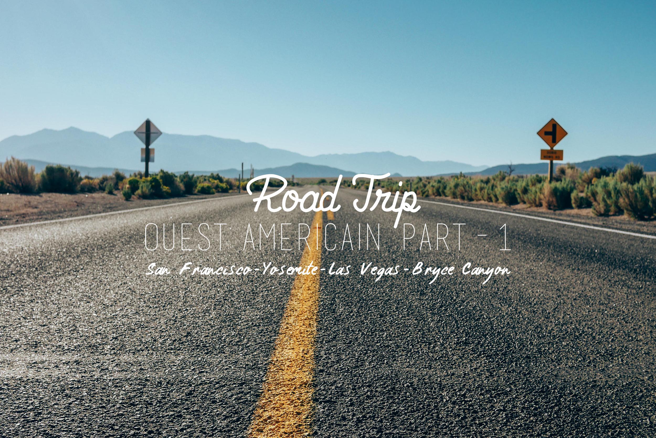 ROAD TRIP SUR LA CÔTE OUEST DES USA : LE VOYAGE – Part1