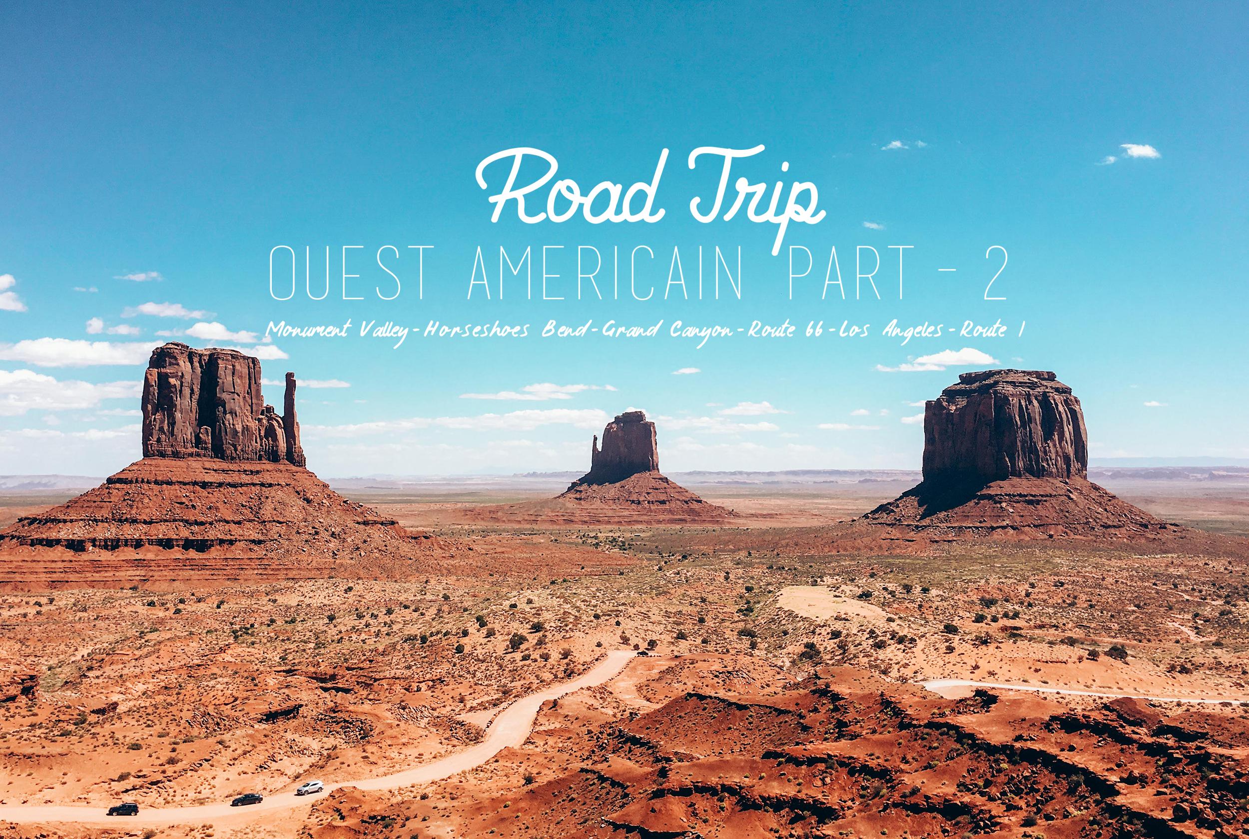 ROAD TRIP SUR LA CÔTE OUEST DES USA : LE VOYAGE – PART2